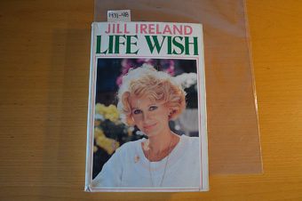 Life Wish by Jill Ireland 1st Edition Hardcover (1987)