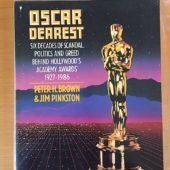 Oscar Dearest: Six Decades of Scandal, Politics and Greed Behind Hollywood's Academy Awards 1927-1986 [1931103]