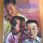 Pass It On: African-American Poetry for Children (1993)