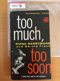 Too Much, Too Soon: Diana Barrymore and Gerold Frank (Signet D1490, 1960) [193178]