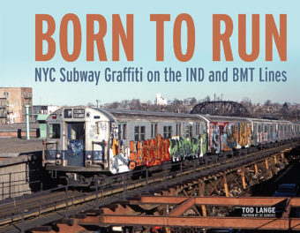 Born to Run: NYC Subway Graffiti on the IND and BMT Lines (2018)