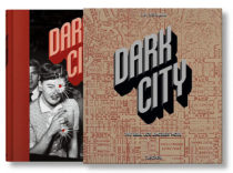 Dark City: The Real Los Angeles Noir Hardcover Edition (2018)