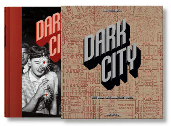 Dark City: The Real Los Angeles Noir Hardcover Edition (2018)