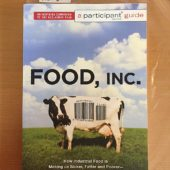Food Inc.: How Industrial Food is Making Us Sicker, Fatter and Poorer – And What We Can Do About It