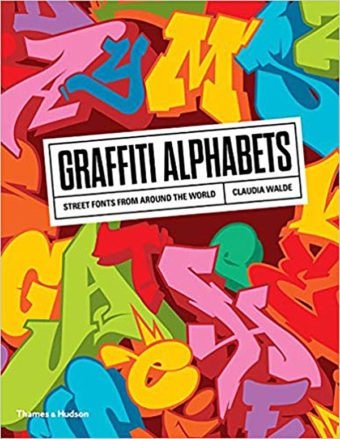 Graffiti Alphabets: Street Fonts from Around the World (2018)