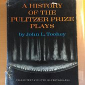 A History of the Pulitzer Prize Plays: Told In Text and Over 300 Photographs Hardcover Edition (1967)