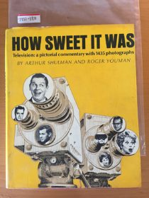 How Sweet It Was – Television: A Pictorial Commentary With 1435 Photographs (1966)