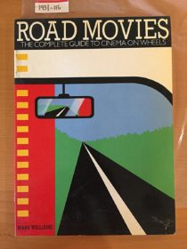 Road Movies: The Complete Guide to Cinema on Wheels (1982)