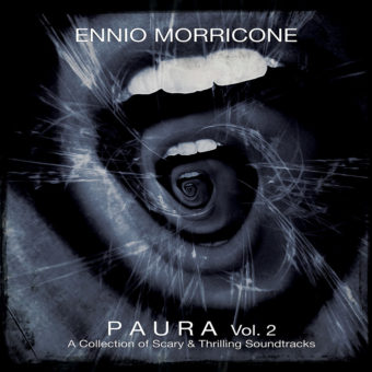 Ennio Morricone – Paura Volume 2: A Collection Of Scary and Thrilling Soundtracks