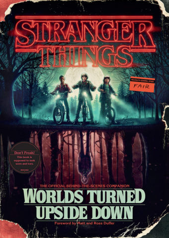 Stranger Things: Worlds Turned Upside Down: The Official Behind-the-Scenes Companion Hardcover Edition