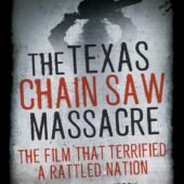 The Texas Chainsaw Massacre: The Film That Terrified a Rattled Nation (2019)