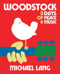 Woodstock: 3 Days of Peace and Music Hardcover Edition (2019)
