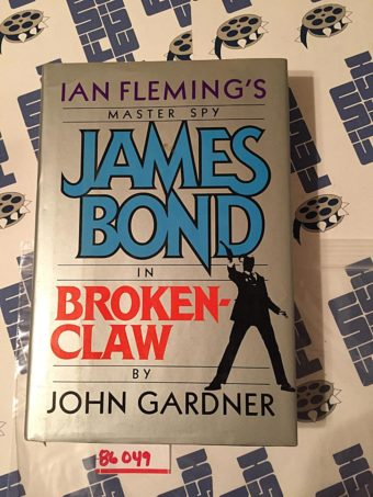 Ian Fleming's Master Spy James Bond in Brokenclaw by John Gardner Hardcover Edition (1990)