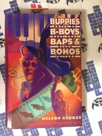 Buppies, B-Boys, Baps & Bohos: Notes on Post-Soul Black Culture Hardcover Edition Signed by Nelson George (1993)
