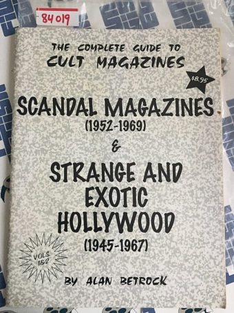 The Complete Guide to Cult Magazines Scandal Mags. and Strange & Exotic Hollywood [84019]