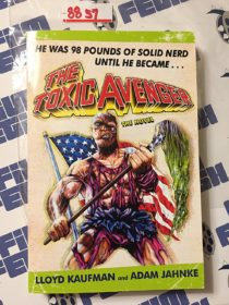 Toxic Avenger: The Novel by Lloyd Kaufman and Adam Jahnke (2006)