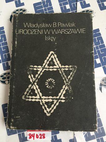 Urodzeni W Warszawie by Wladyslaw B Pawlak