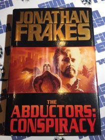 The Abductors: Conspiracy Hardcover Edition (1996) Jonathan Frakes