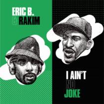 Eric B and Rakim – I Ain't No Joke / Eric B. Is On The Cut 7 inch Vinyl Edition (2020)