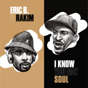 Eric B and Rakim – I Know You Got Soul 7 inch Vinyl Edition (2020)