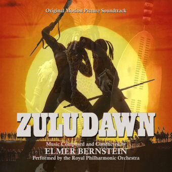 Zulu Dawn Original Motion Picture Soundtrack by Elmer Bernstein (2015)