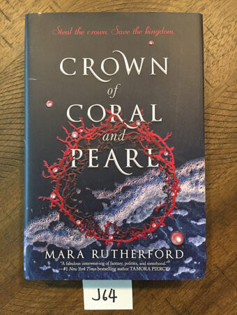 Crown of Coral and Pearl Hardcover Edition by Mara Rutherford (2019) [J64]