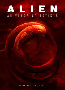 Ridley Scott's Alien: 40 Years 40 Artists Tribute Art Book Hardcover Edition (2020)