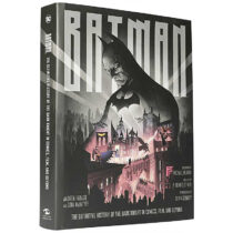 Batman: The Definitive History of the Dark Knight in Comics, Film, and Beyond Hardcover Edition (2019)