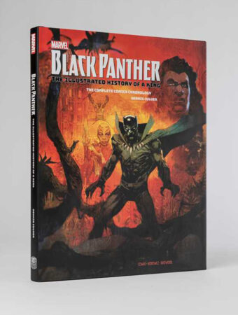 Marvel's Black Panther: The Illustrated History of a King – The Complete Comics Chronology Hardcover Edition (2018)