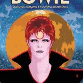 BOWIE: Stardust, Rayguns & Moonage Daydreams Graphic Novel Comic Hardcover Edition (2020)