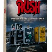 Rush: Wandering the Face of the Earth – The Official Touring History Hardcover Edition