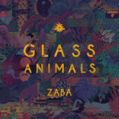 """Glass Animals ZABA Vinyl Edition (Includes Taken 3 Opening Song """"Toes"""")"""