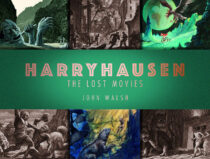 Ray Harryhausen: The Lost Movies Illustrated Hardcover Edition (2019)