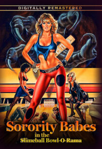 Sorority Babes In The Slimeball Bowl-o-rama Remastered DVD Edition (2020)