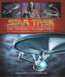 Star Trek: The Artistry of Dan Curry Hardcover Edition