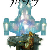 Firefly Original Graphic Novel: Watch How I Soar Hardcover Edition