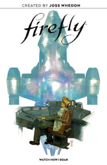 Firefly Original Graphic Novel: Watch How I Soar Hardcover Edition