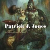The Sci-Fi & Fantasy Art of Patrick J. Jones Hardcover Edition