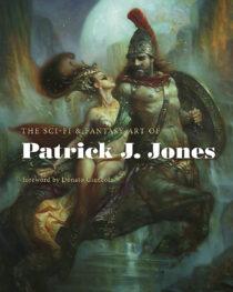 The Sci-Fi & Fantasy Art of Patrick J. Jones Hardcover Edition