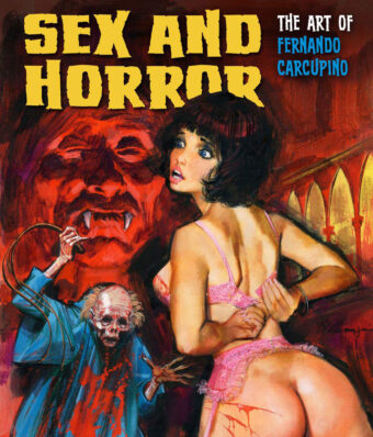 Sex and Horror: The Art of Fernando Carcupino Paperback Edition