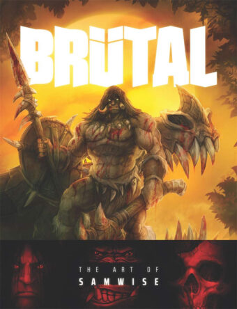 Brutal: The Art of Samwise Hardcover Edition