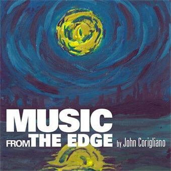 Music from the Edge (Previously Unreleased Soundtrack Score) by John Corigliano CD Edition