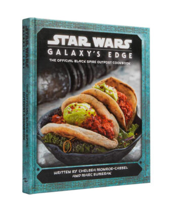 Star Wars Galaxy's Edge: The Official Black Spire Outpost Cookbook Hardcover Edition