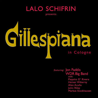 Gillespiana in Cologne Composed by Lalo Schifrin, Featuring Jon Faddis, Paquito D' Rivera