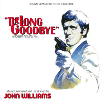 The Long Goodbye Original MGM Motion Picture Soundtrack CD Edition Featuring John Williams and Dave Grusin