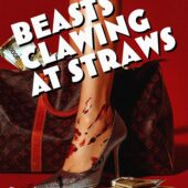 Beasts Clawing at Straws Blu-ray Edition