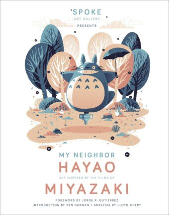 My Neighbor Hayao: Art Inspired by the Films of Miyazaki Hardcover Edition Art Book