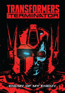 Transformers vs. The Terminator: Enemy of my Enemy Paperback Edition