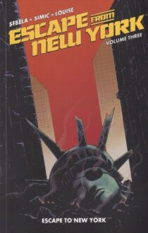 Escape From New York Volume Three – Escape To New York Graphic Novel