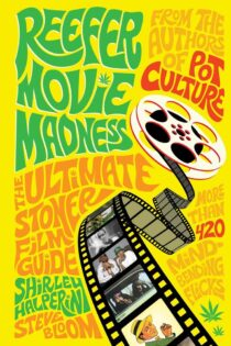 Reefer Movie Madness: The Ultimate Stoner Film Guide
